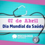 O que é o Dia Mundial da Saúde?
